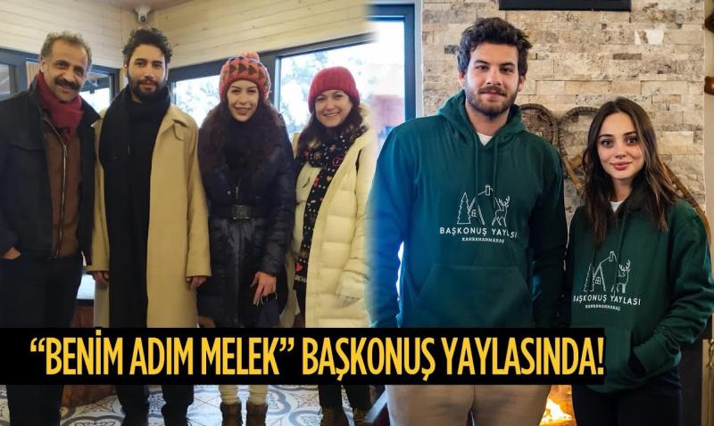 """TRT'nin Sevilen Dizisi """"Benim Adım Melek"""" Başkonuş Yaylasında!"""